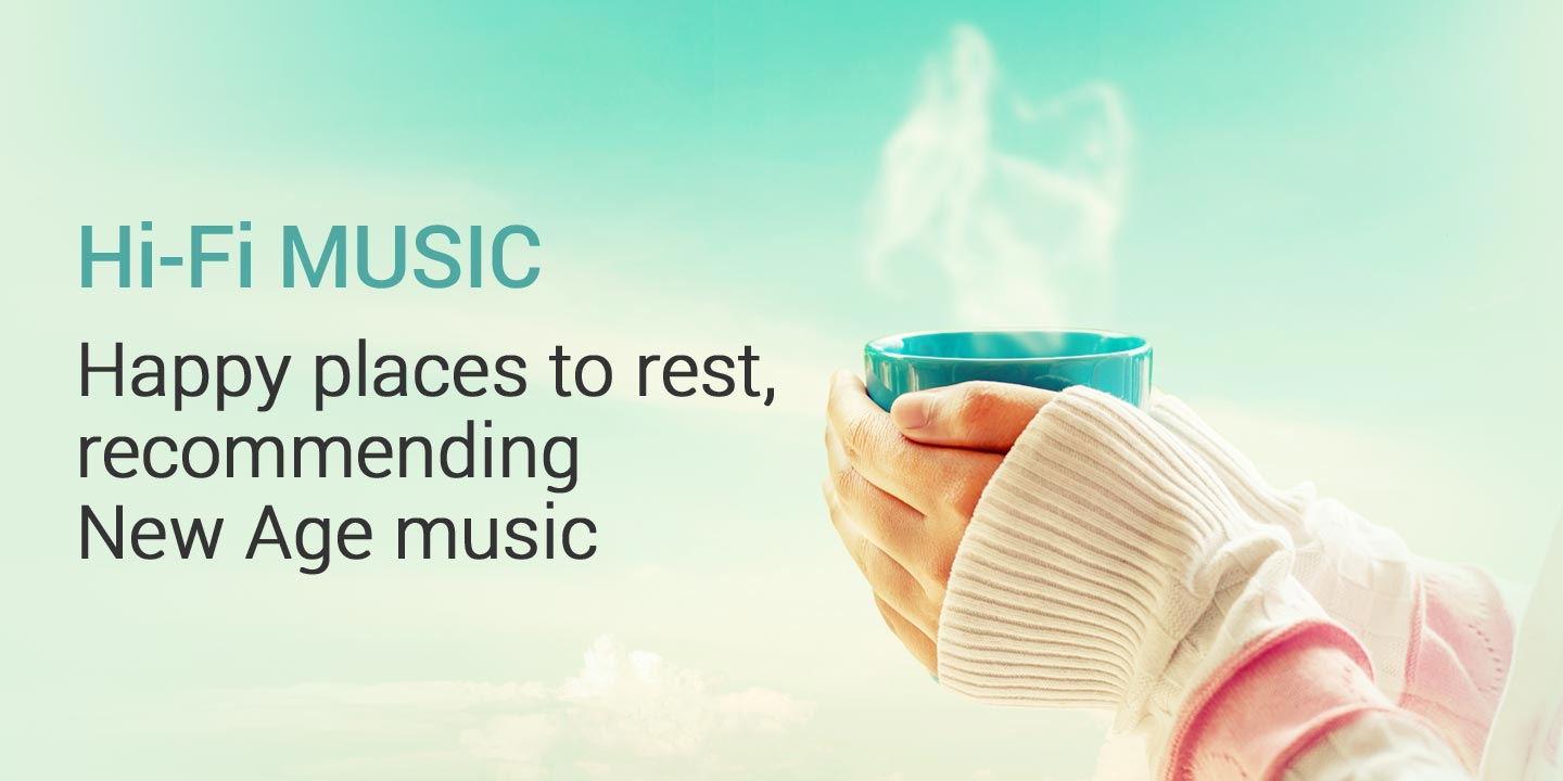 [Happy places to rest, recommending New Age music]