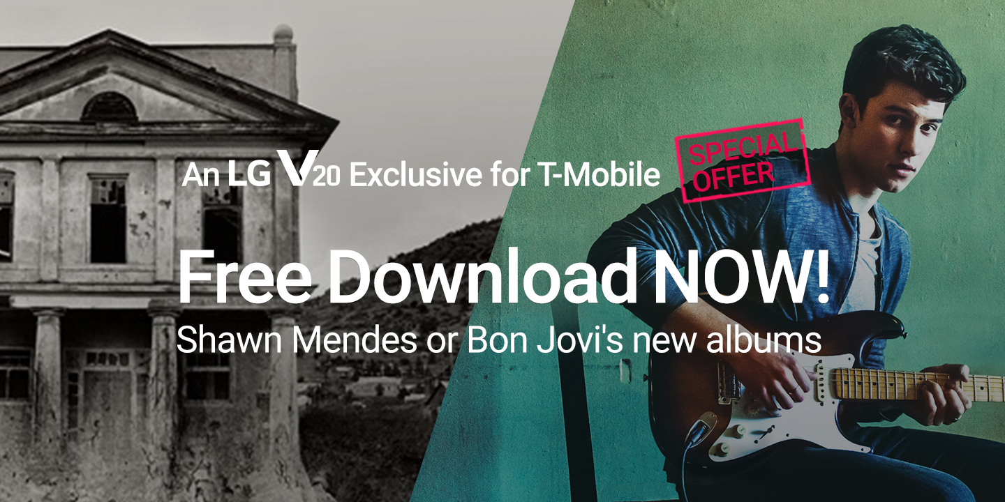 [An LG V20 Exclusive for T-Mobile] A special free offer to download new album by Bon Jovi or Shawn Mendes