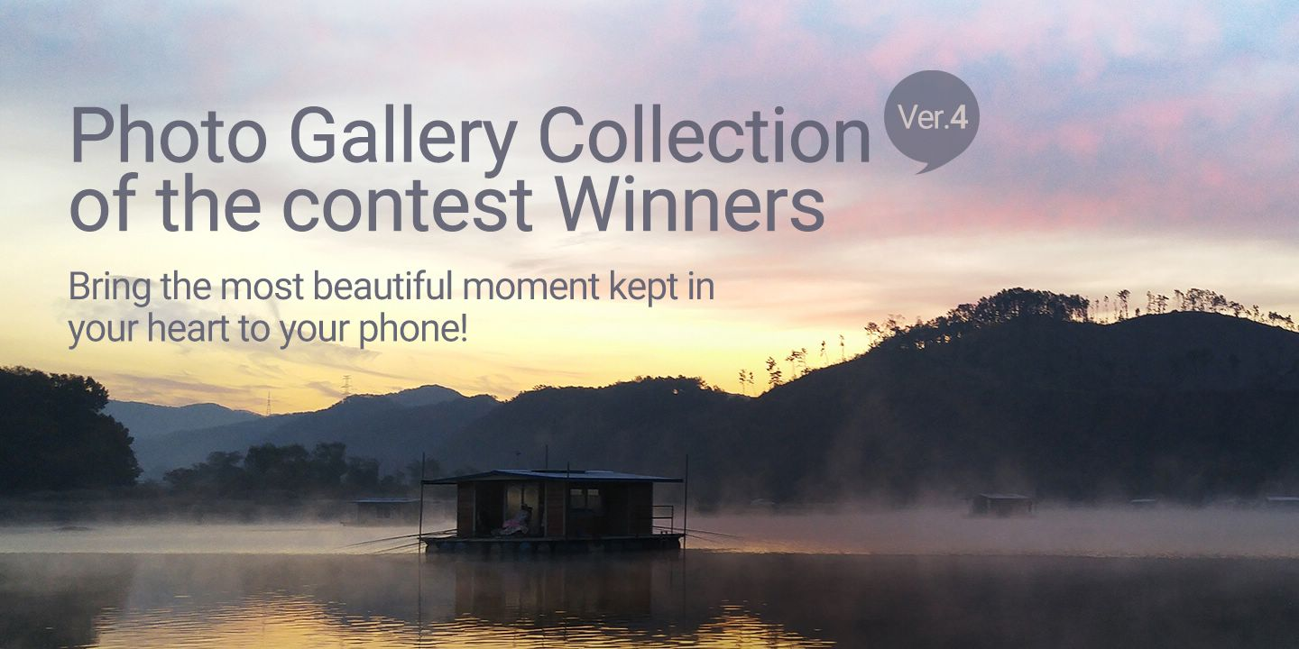 [Bring the most beautiful moment kept in your heart to your phone! ]